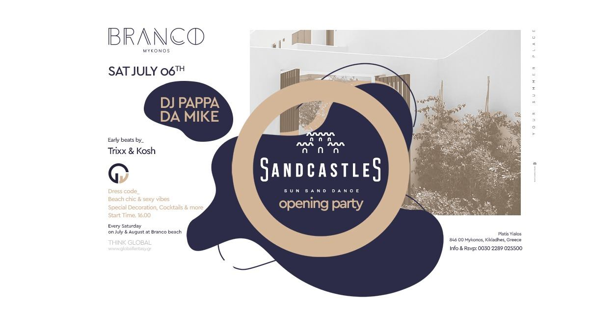 """BRANCO"" SANDCASTLES OPENING PARTY"